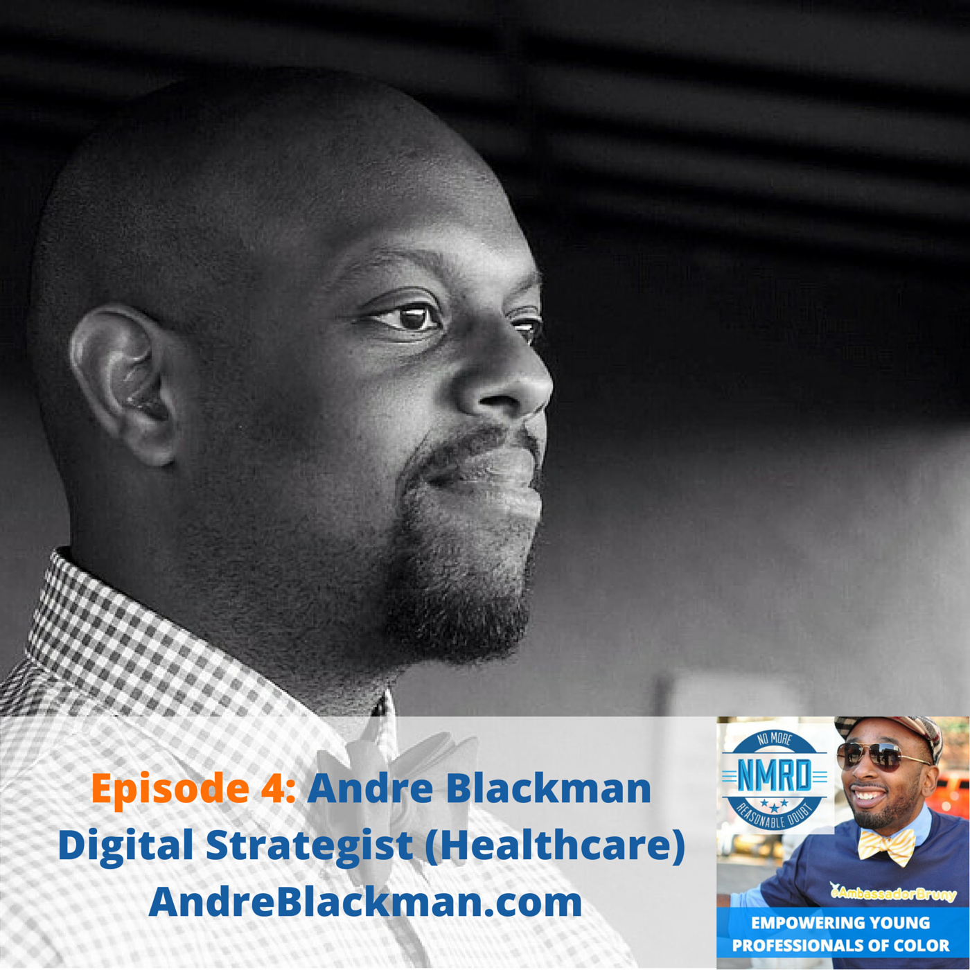 E4 – Andre Blackman, Healthcare Digital Strategist