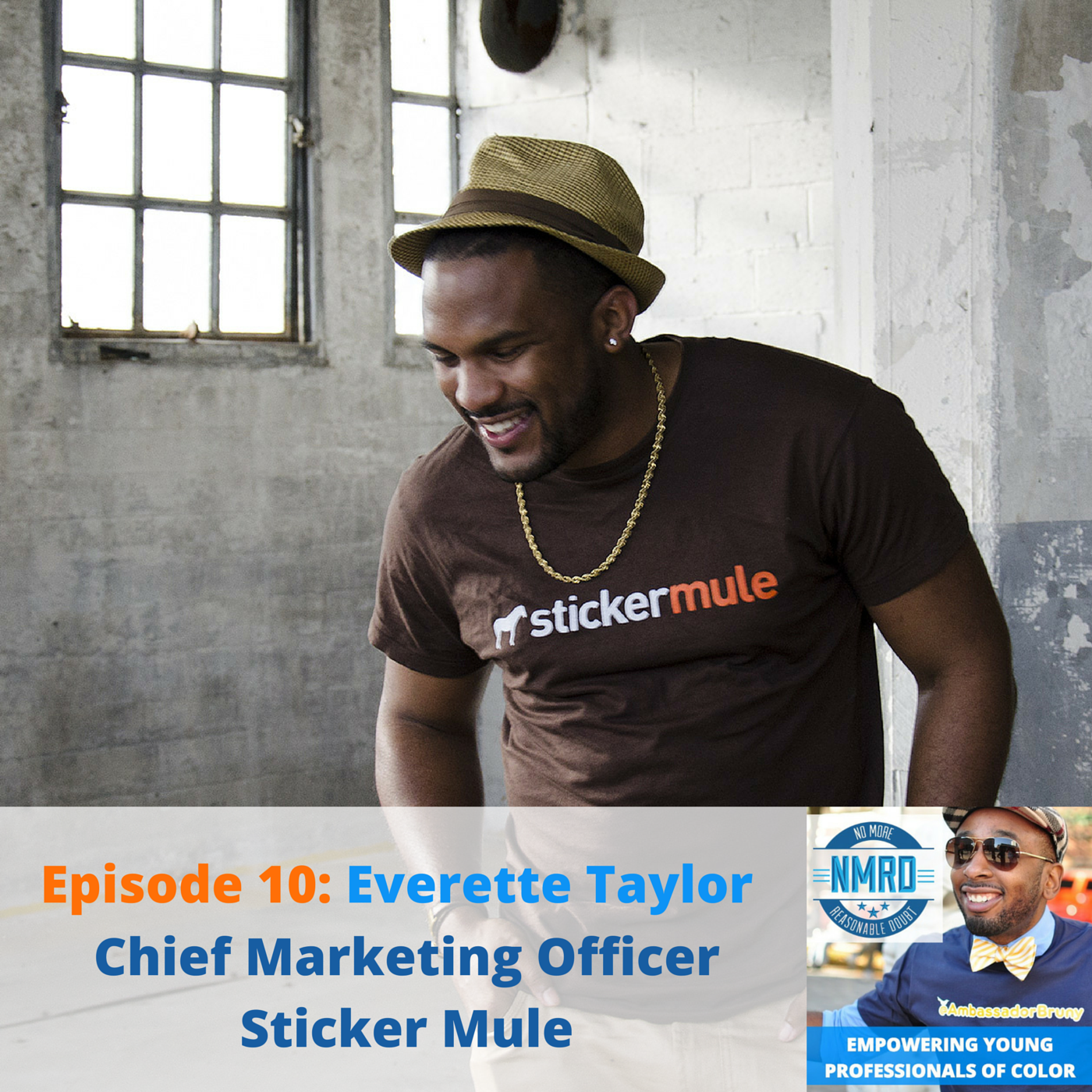 E10 – CMO, Sticker Mule, Everette Taylor