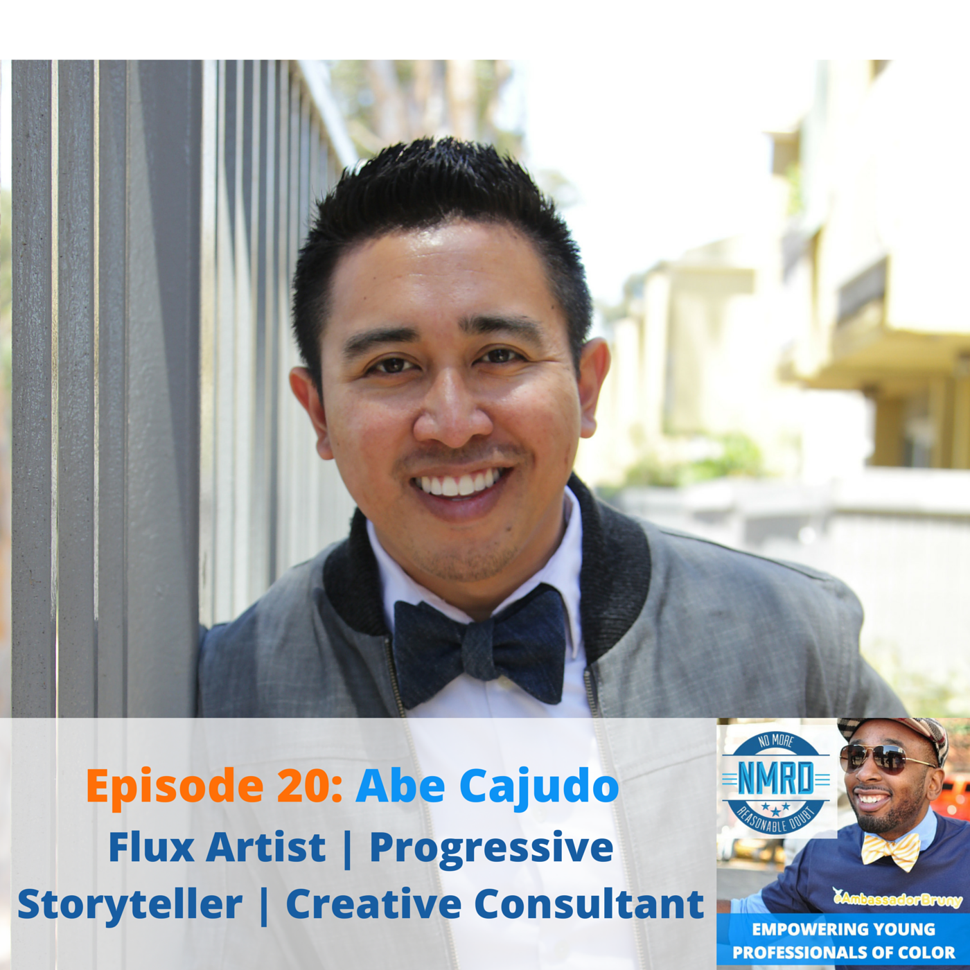 E20 – Meet Abe Cajudo, Progressive Storyteller | Empowering Young Professionals of Color at Work