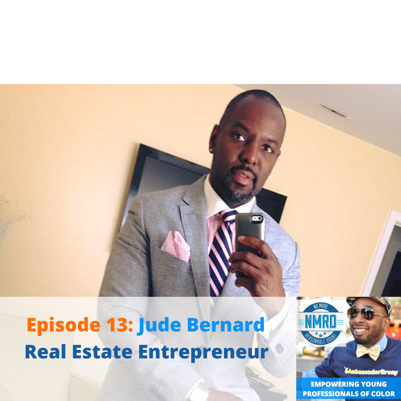 E13 – Real Estate Entrepreneur, Jude Bernard