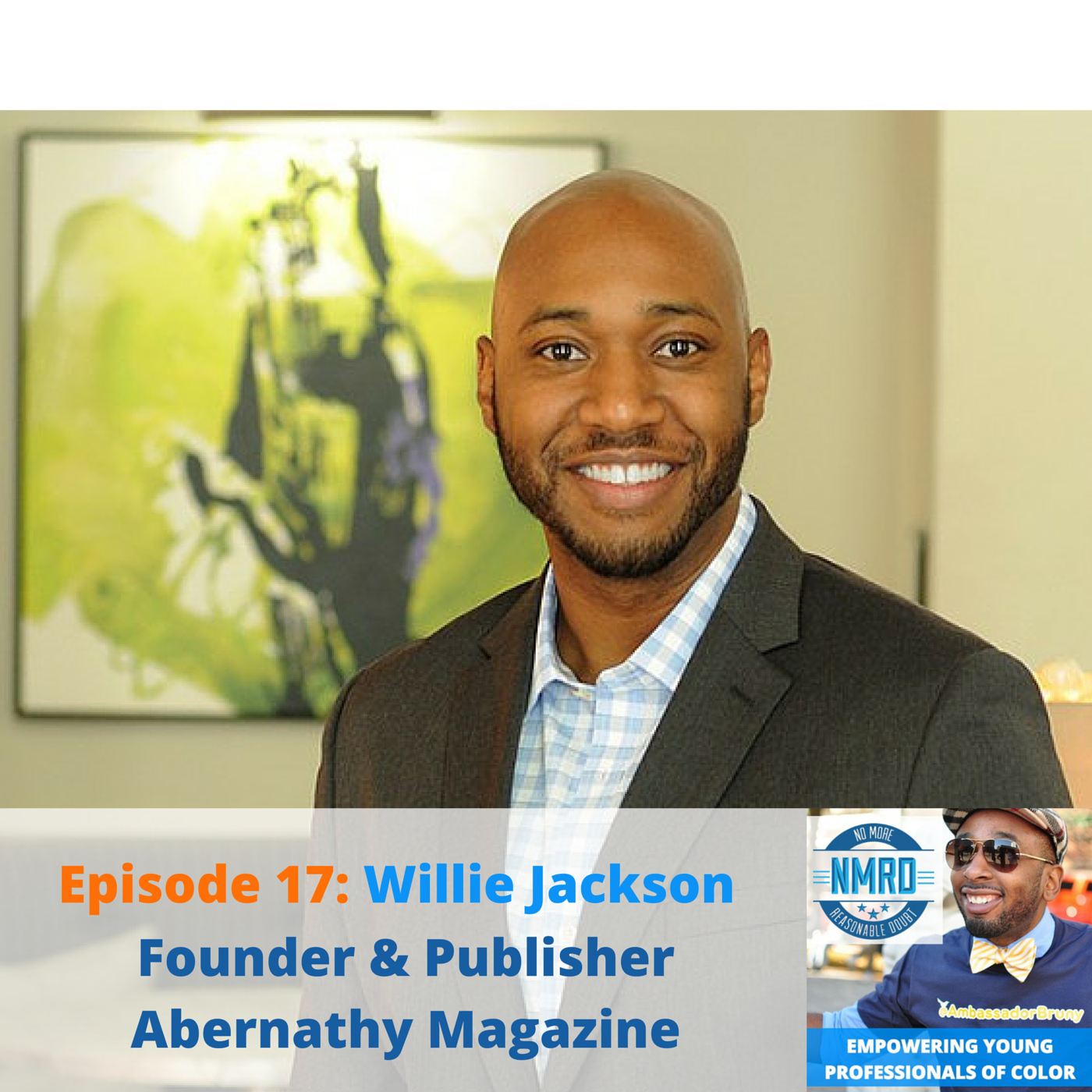 E17_ Founder and Publisher, Willie Jackson