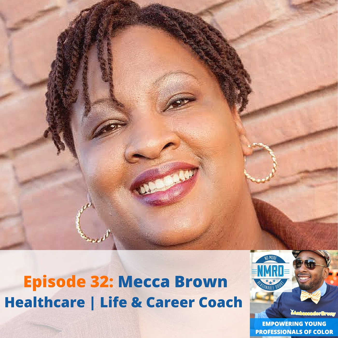 E32 – Mecca Brown | Sr. Claims Operations Manager | Life & Career Coach