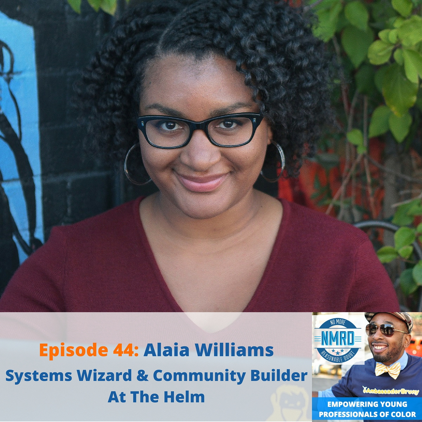 E44 – Alaia Williams | Systems Wizard & Community Builder | At The Helm