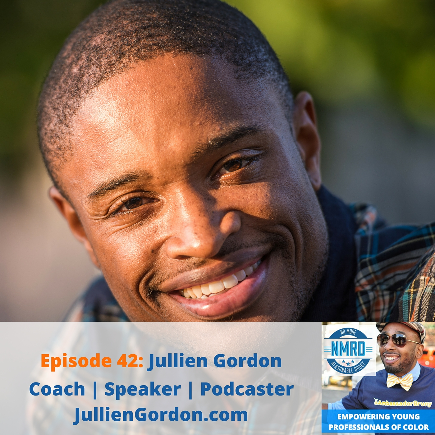 E42: Jullien Gordon – Coach | Speaker | Podcaster