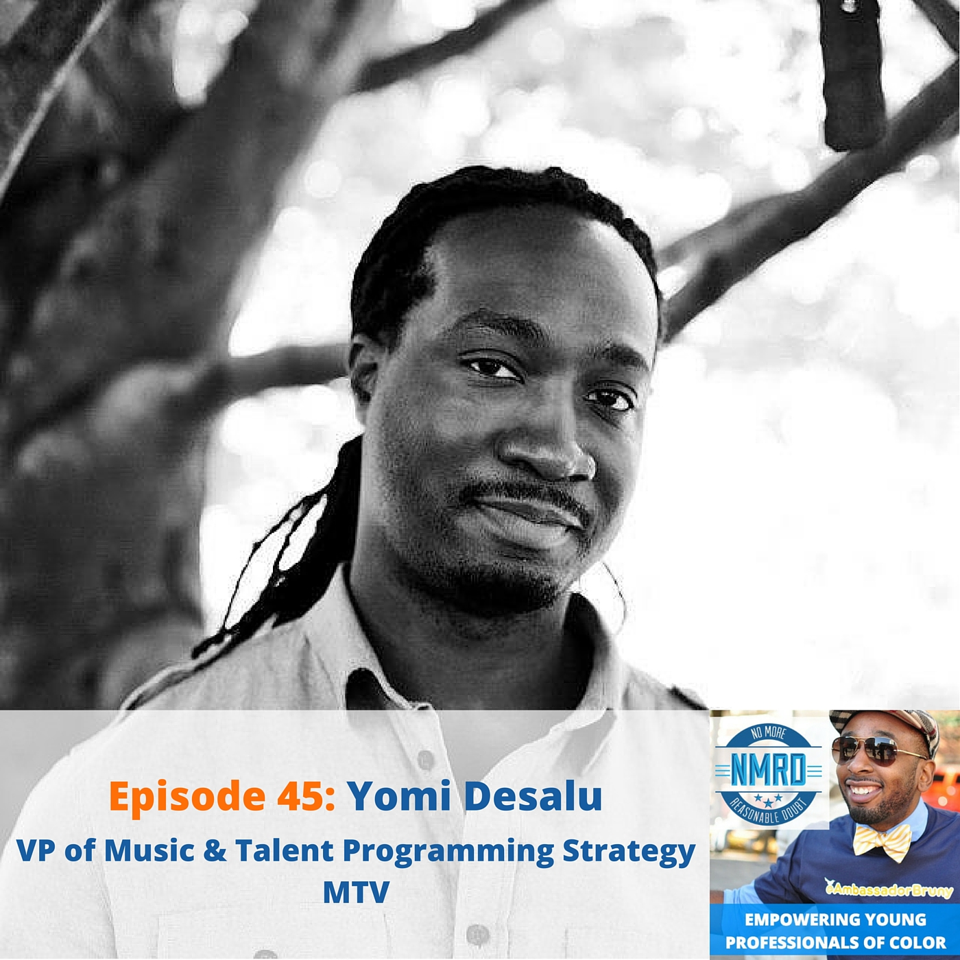 E45 – Yomi Desalu | VP of Music and Talent Programming Strategy | MTV