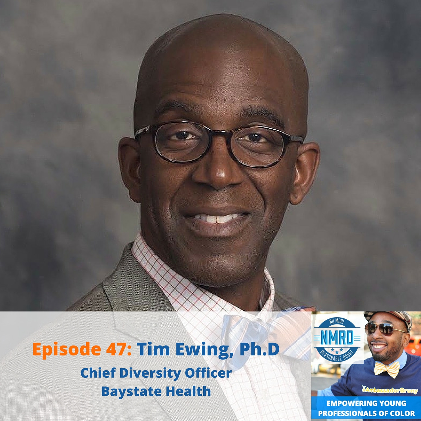 E47 – Tim Ewing, Ph.D. | Chief Diversity Officer | BayState Health