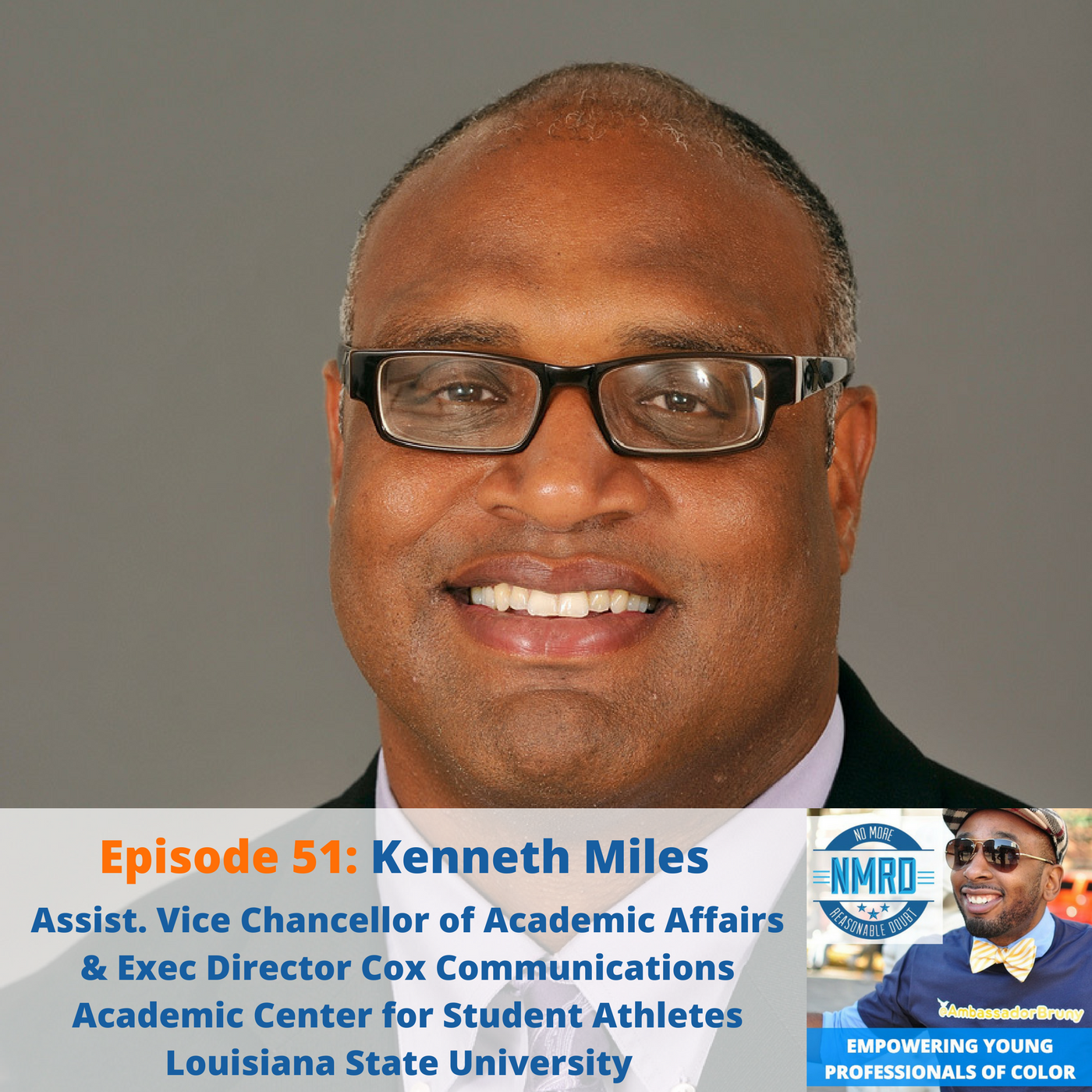 E51: Kenneth Miles | Assistant Vice Chancellor of Academic Affairs & Executive Director of the Cox Communications Academic Center For Student Athletes | Louisiana State University